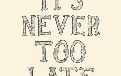 Nikoli ni prepozno